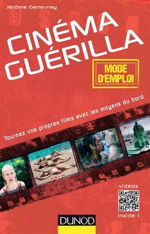 Cinéma Guérilla de Jérôme Genevray aux éditions DUNOD