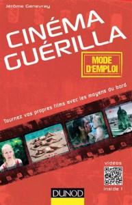 Cinéma Guérilla, un livre de Jérôme Genevray