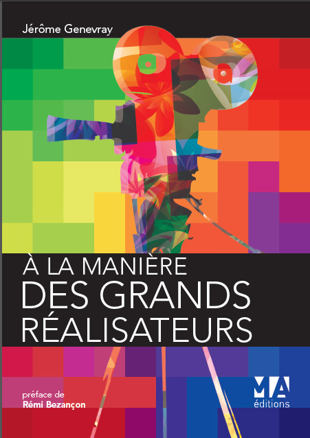 A la manière des grands réalisateurs (livre de Jérome Genevray)
